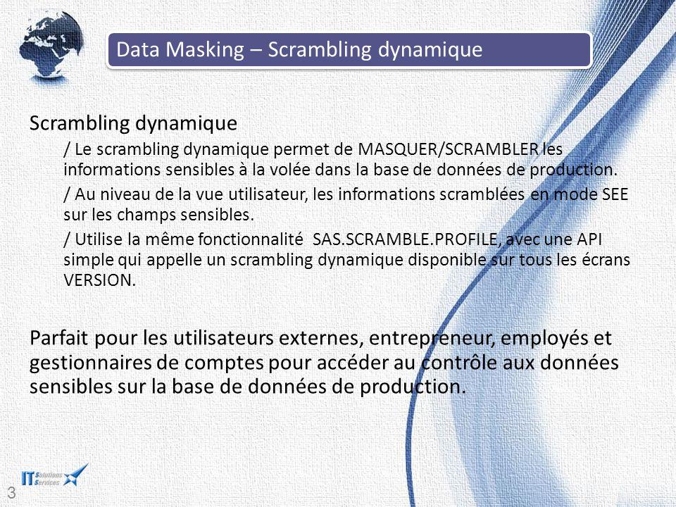 37 Scrambling dynamique / Le scrambling dynamique permet de MASQUER/SCRAMBLER les informations sensibles à la volée dans la base de données de production.