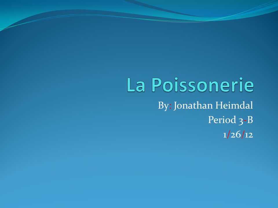 By: Jonathan Heimdal Period 3-B 1/26/12