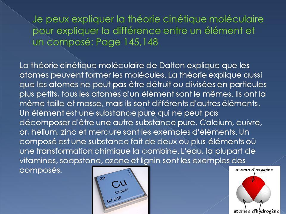 La théorie cinétique moléculaire de Dalton explique que les atomes peuvent former les molécules.