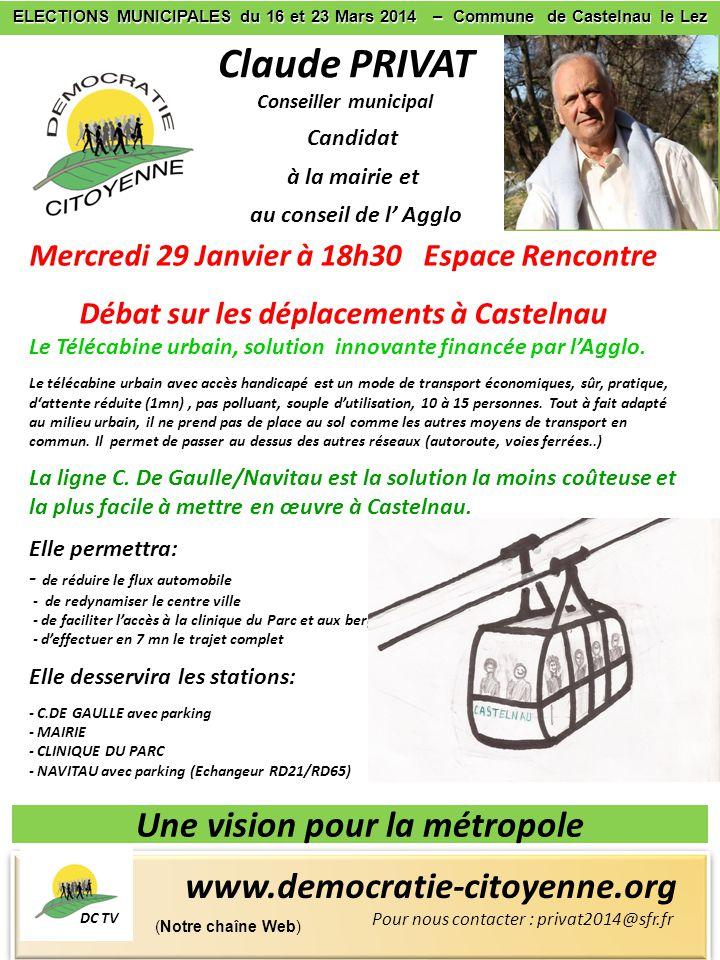 Une vision pour la métropole Claude PRIVAT Conseiller municipal Candidat à la mairie et au conseil de l' Agglo (Notre chaîne Web) DC TV ELECTIONS MUNI