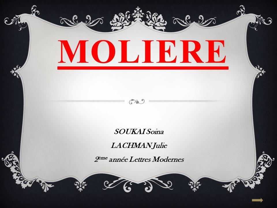 MOLIERE SOUKAI Soina LACHMAN Julie 2 ème année Lettres Modernes