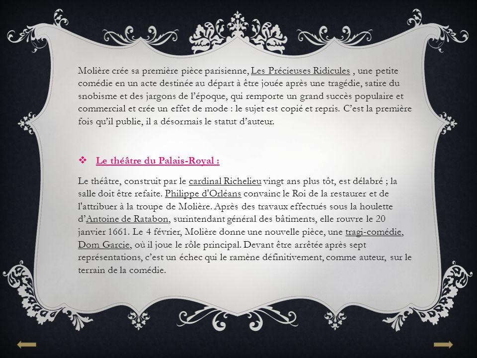Molière crée sa première pièce parisienne, Les Précieuses Ridicules, une petite comédie en un acte destinée au départ à être jouée après une tragédie,