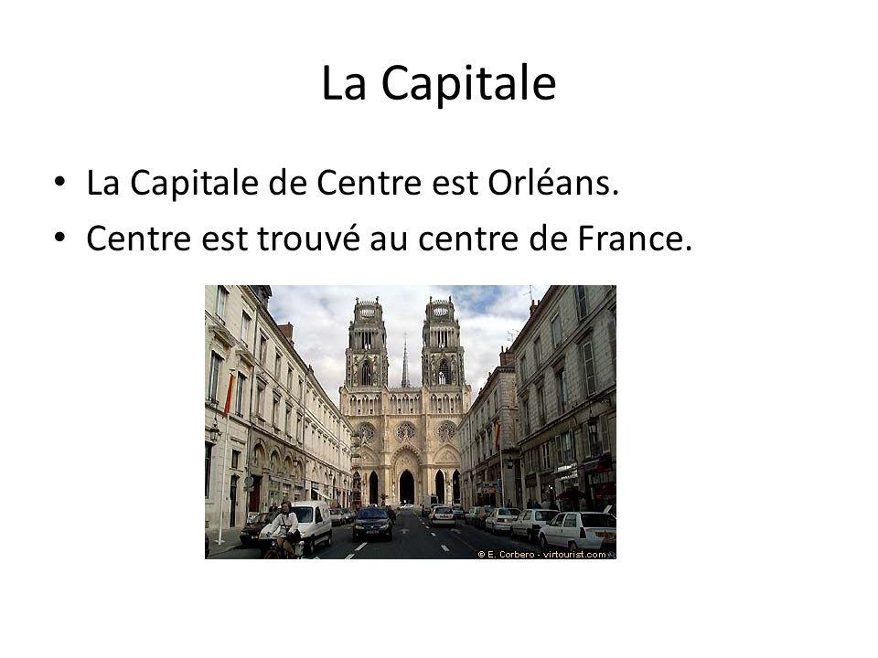 La Capitale La Capitale de Centre est Orléans. Centre est trouvé au centre de France.