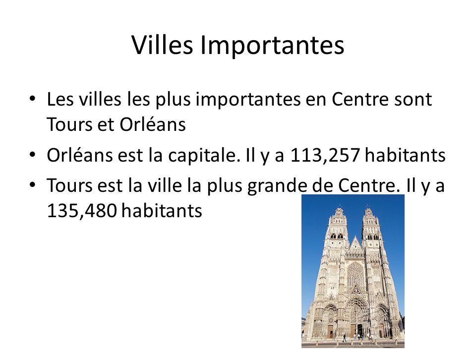 Villes Importantes Les villes les plus importantes en Centre sont Tours et Orléans Orléans est la capitale.