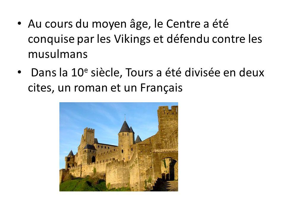 Au cours du moyen âge, le Centre a été conquise par les Vikings et défendu contre les musulmans Dans la 10 e siècle, Tours a été divisée en deux cites, un roman et un Français