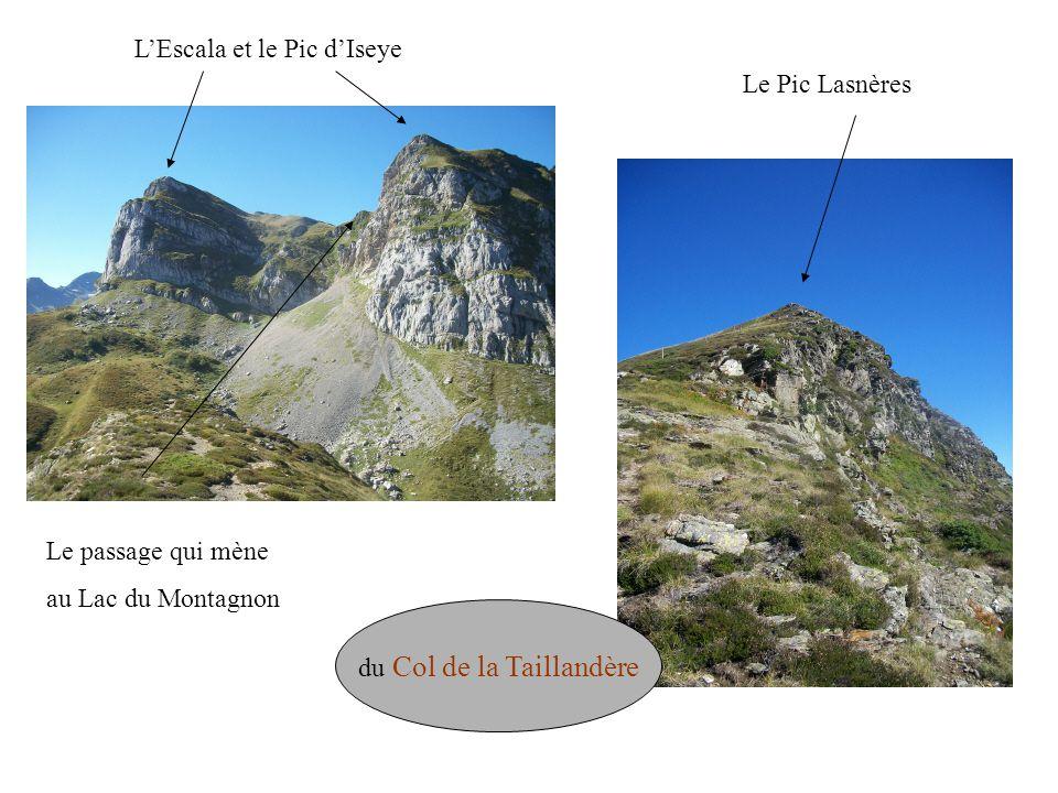 du Col de la Taillandère Le Pic Lasnères Le passage qui mène au Lac du Montagnon L'Escala et le Pic d'Iseye