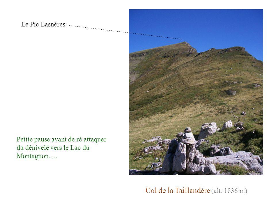 Col de la Taillandère (alt: 1836 m) Le Pic Lasnères Petite pause avant de ré attaquer du dénivelé vers le Lac du Montagnon….