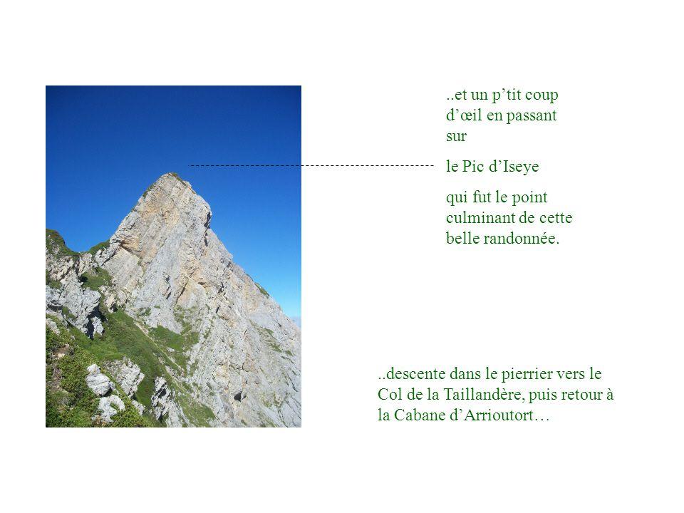 ..descente dans le pierrier vers le Col de la Taillandère, puis retour à la Cabane d'Arrioutort…..et un p'tit coup d'œil en passant sur le Pic d'Iseye