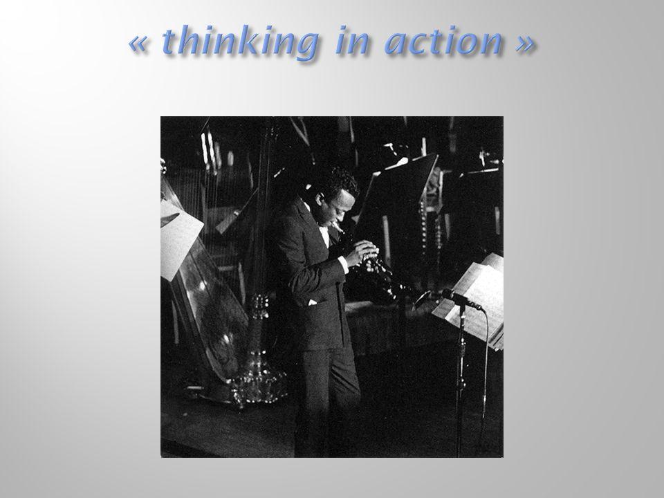  - pratique réfléchie (mise en ordre)  - réflexion complète (avant, pendant, après)  - pratique congruente (accord action et soi)  - pratique régulée (adaptation)