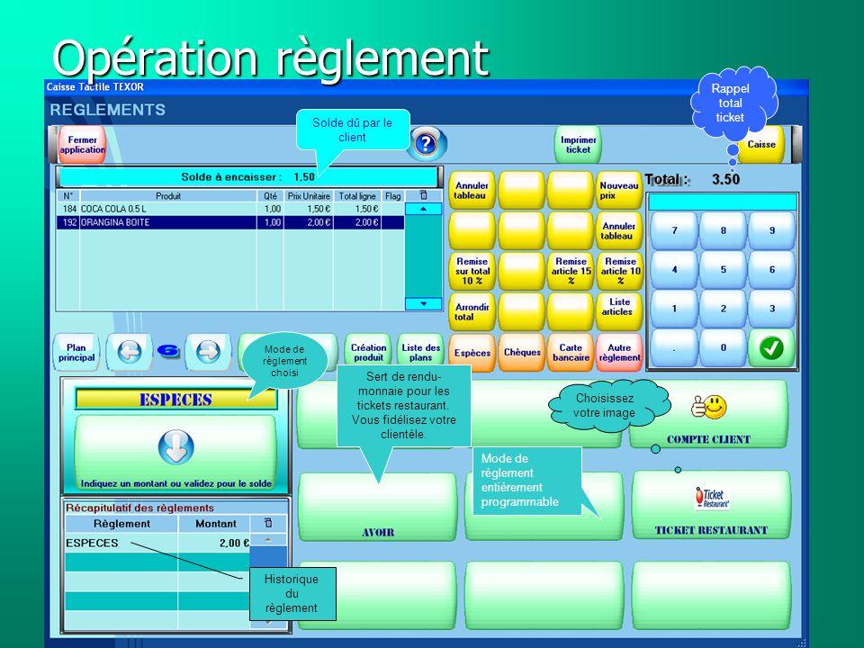 Opération règlement Mode de règlement entièrement programmable Choisissez votre image Mode de règlement choisi Historique du règlement Solde dû par le