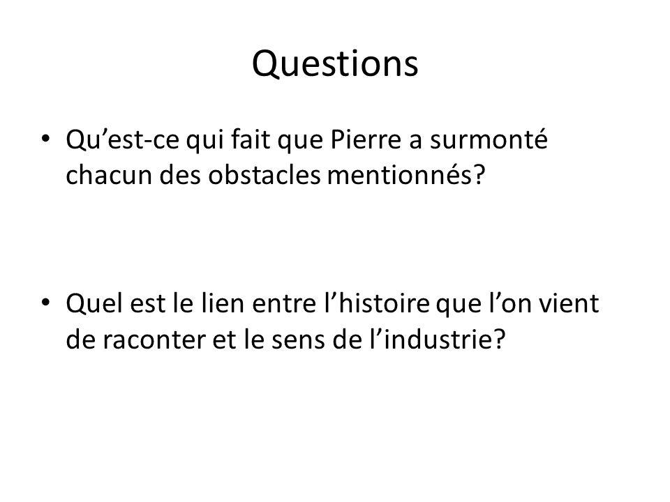 Questions Qu'est-ce qui fait que Pierre a surmonté chacun des obstacles mentionnés.
