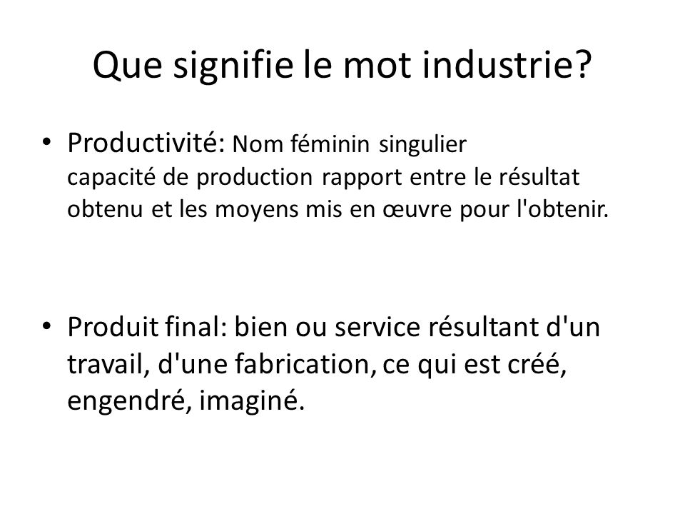 Que signifie le mot industrie.