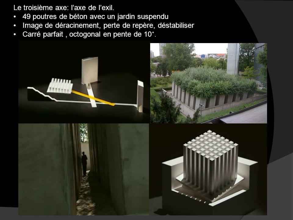 Le troisième axe: l'axe de l'exil. 49 poutres de béton avec un jardin suspendu Image de déracinement, perte de repère, déstabiliser Carré parfait, oct