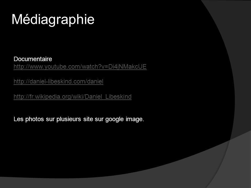 Documentaire http://www.youtube.com/watch?v=Di4jNMakcUE http://daniel-libeskind.com/daniel http://fr.wikipedia.org/wiki/Daniel_Libeskind Les photos sur plusieurs site sur google image.