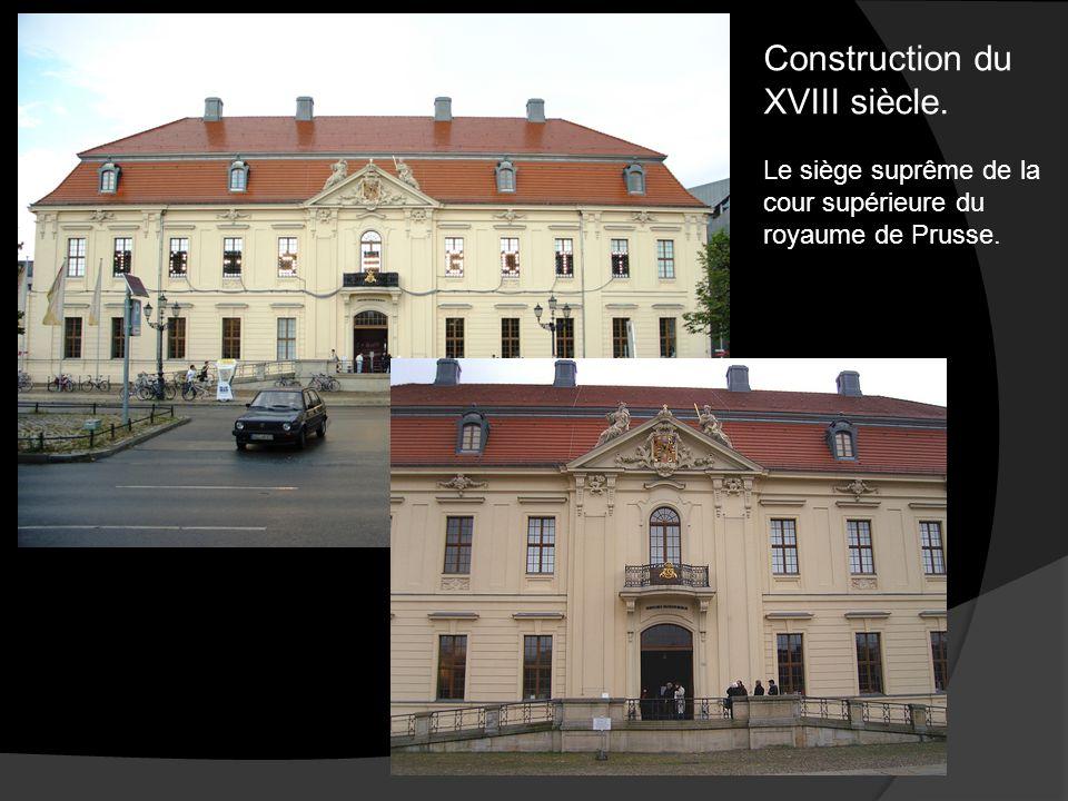 Construction du XVIII siècle. Le siège suprême de la cour supérieure du royaume de Prusse.