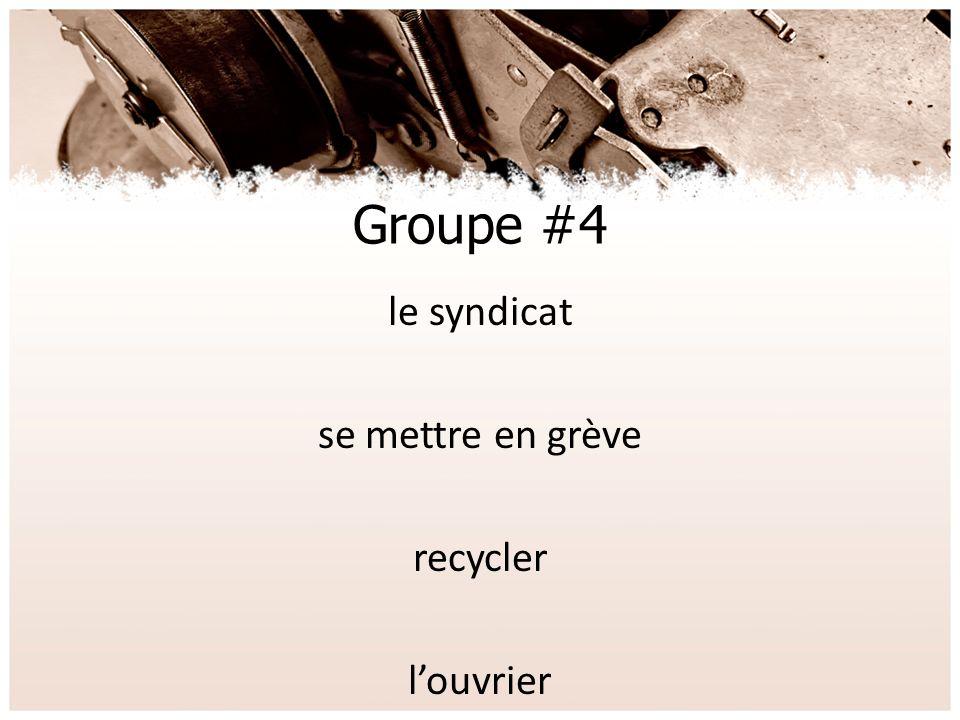 Groupe #4 le syndicat se mettre en grève recycler l'ouvrier