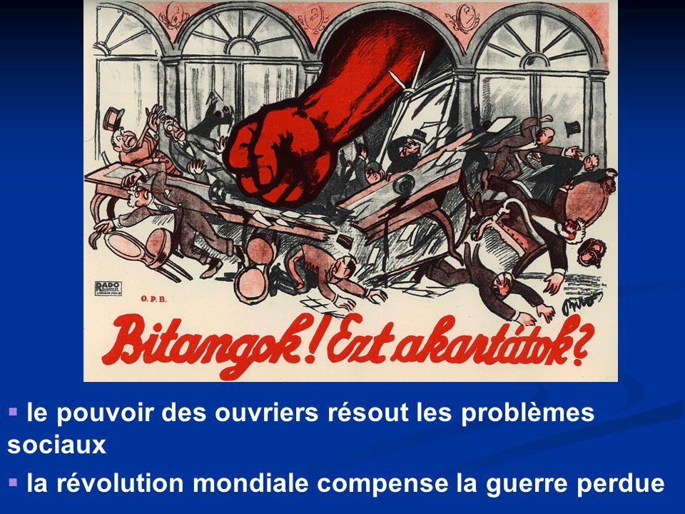  le pouvoir des ouvriers résout les problèmes sociaux  la révolution mondiale compense la guerre perdue