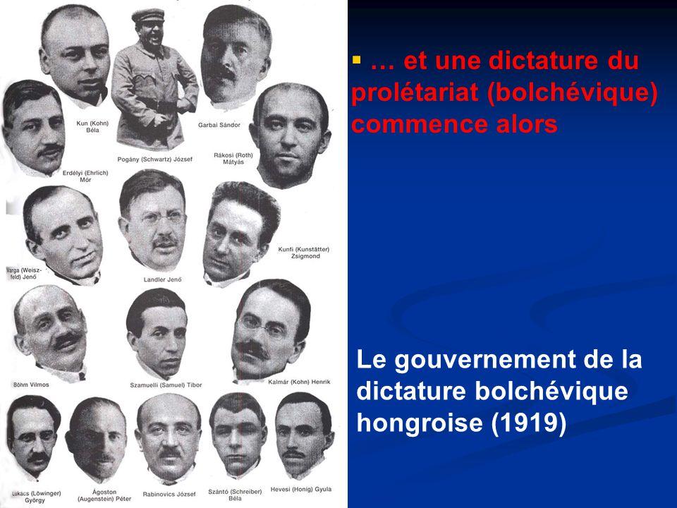 Le gouvernement de la dictature bolchévique hongroise (1919)  … et une dictature du prolétariat (bolchévique) commence alors
