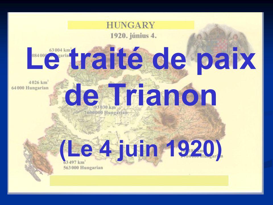 Le traité de paix de Trianon (Le 4 juin 1920)