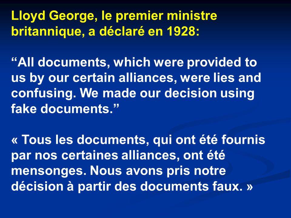 Lloyd George, le premier ministre britannique, a déclaré en 1928: All documents, which were provided to us by our certain alliances, were lies and confusing.