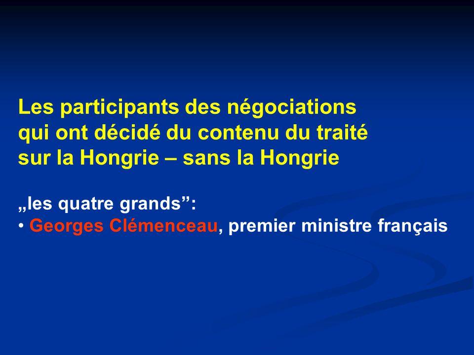 """Les participants des négociations qui ont décidé du contenu du traité sur la Hongrie – sans la Hongrie """"les quatre grands : Georges Clémenceau, premier ministre français"""