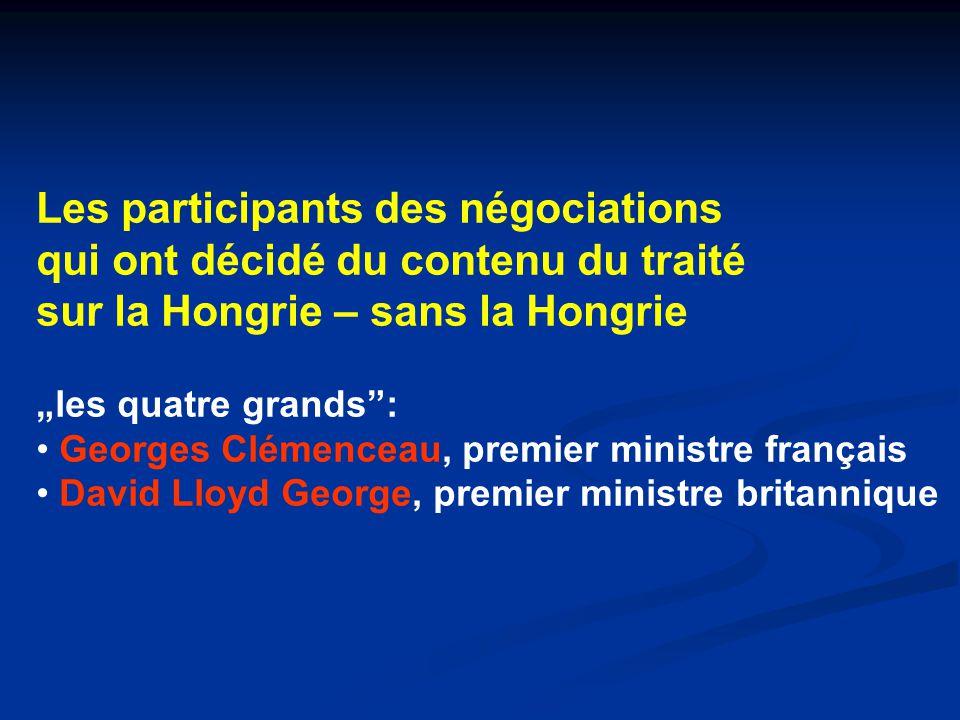 """Les participants des négociations qui ont décidé du contenu du traité sur la Hongrie – sans la Hongrie """"les quatre grands : Georges Clémenceau, premier ministre français David Lloyd George, premier ministre britannique"""