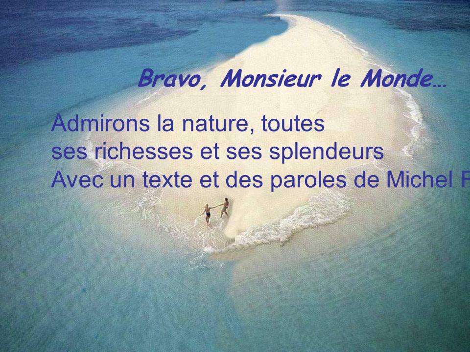 Bravo, Monsieur le Monde, Chapeau, Monsieur le Monde…