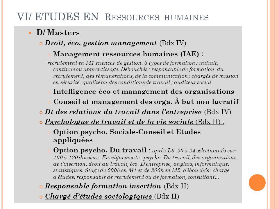 VI/ ETUDES EN R ESSOURCES HUMAINES D/ Masters Droit, éco, gestion management (Bdx IV) Management ressources humaines (IAE) : recrutement en M1 sciences de gestion.