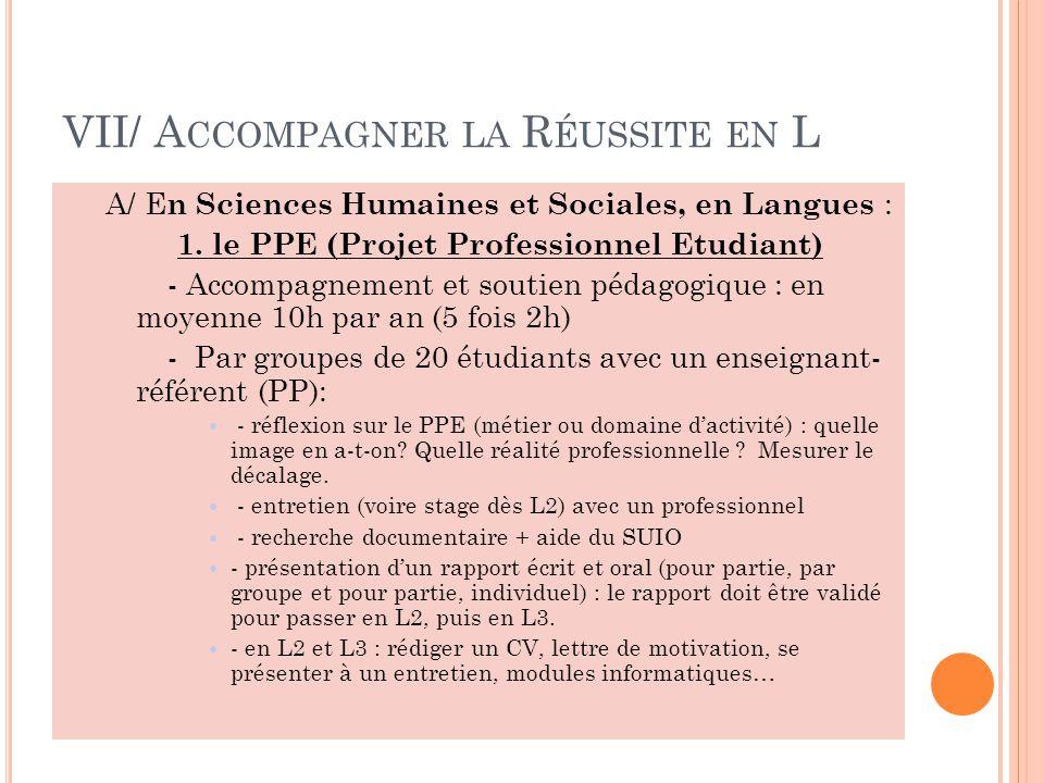VII/ A CCOMPAGNER LA R ÉUSSITE EN L A/ E n Sciences Humaines et Sociales, en Langues : 1.