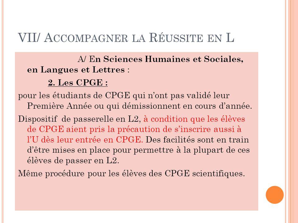 VII/ A CCOMPAGNER LA R ÉUSSITE EN L A/ E n Sciences Humaines et Sociales, en Langues et Lettres : 2.