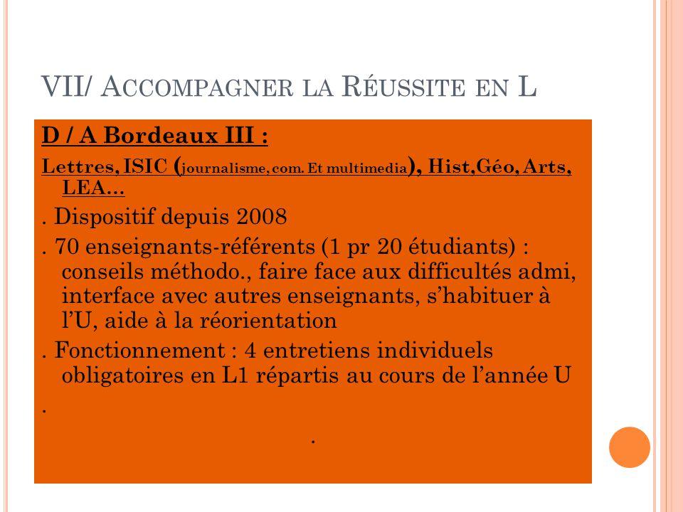 VII/ A CCOMPAGNER LA R ÉUSSITE EN L D / A Bordeaux III : Lettres, ISIC ( journalisme, com.