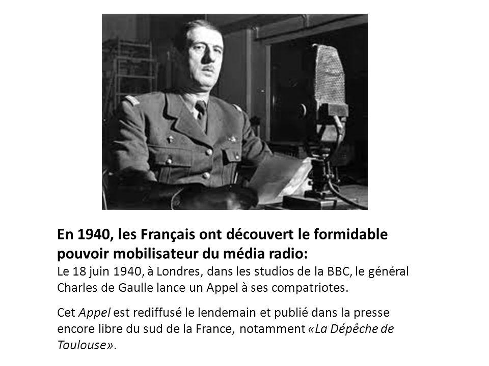 En 1940, les Français ont découvert le formidable pouvoir mobilisateur du média radio: Le 18 juin 1940, à Londres, dans les studios de la BBC, le géné