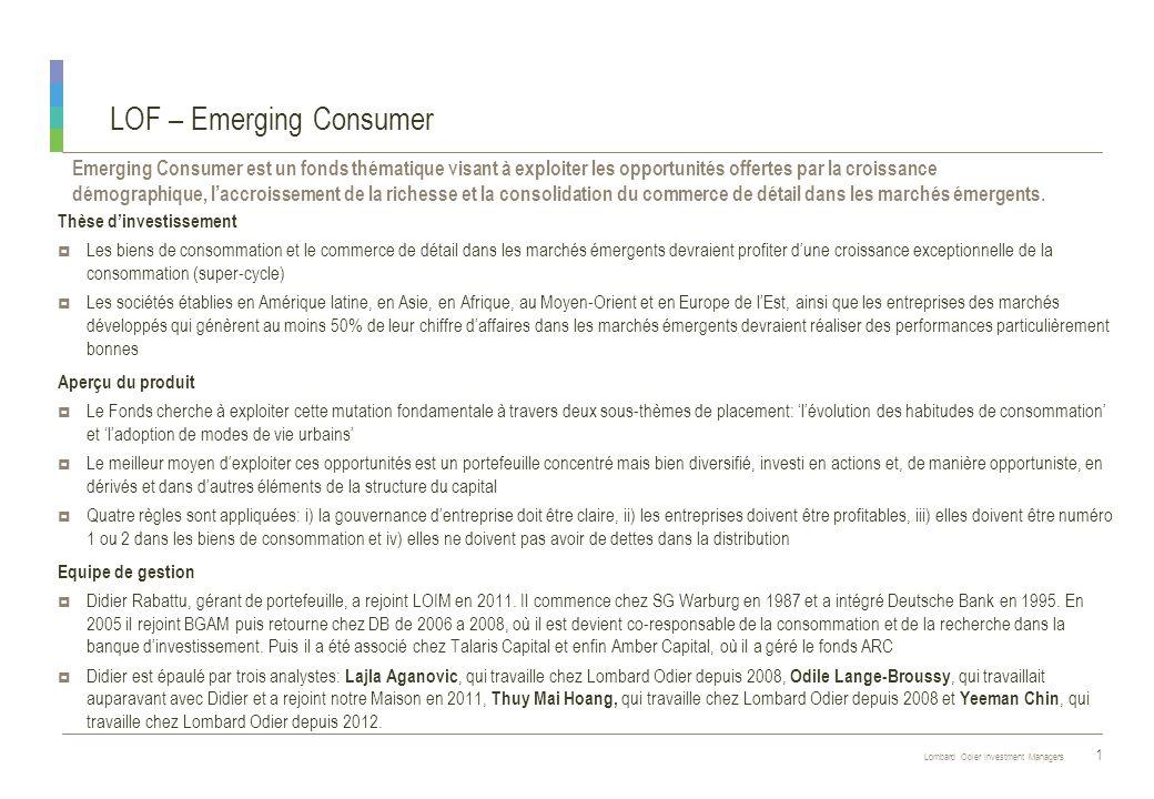 Lombard Odier Investment Managers Emerging Consumer est un fonds thématique visant à exploiter les opportunités offertes par la croissance démographiq