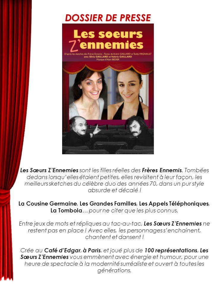 Les Sœurs Z'Ennemies sont les filles réelles des Frères Ennemis.