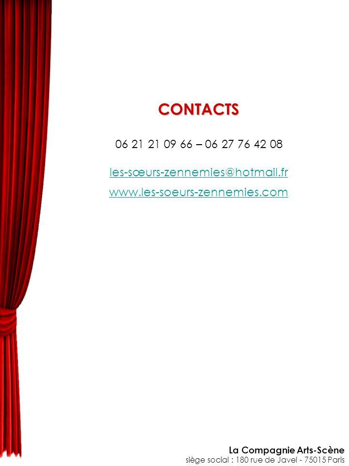 CONTACTS 06 21 21 09 66 – 06 27 76 42 08 les-sœurs-zennemies@hotmail.fr www.les-soeurs-zennemies.com La Compagnie Arts-Scène siège social : 180 rue de Javel - 75015 Paris