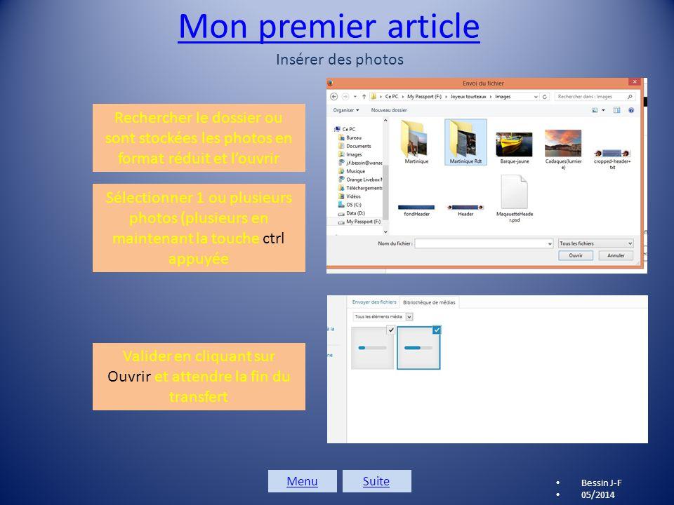 Mon premier article Bessin J-F 05/2014 Insérer des photos Cliquer sur Ajouter un média Cliquer sur Créer une galerie puis sur Envoyer des fichiers et enfin sur Sélectionner des fichiers MenuSuite