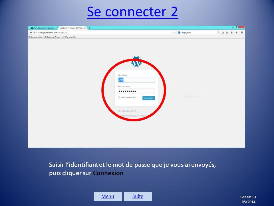 Se connecter 1 Bessin J-F 05/2014 SuiteMenu