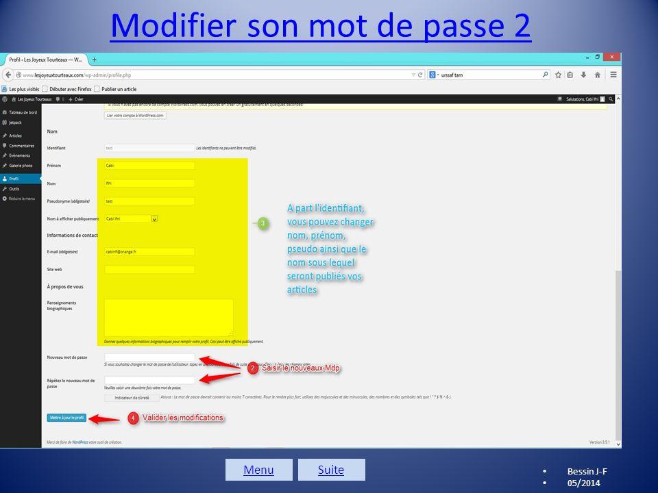 Modifier son mot de passe 1 Bessin J-F 05/2014 Menusuite