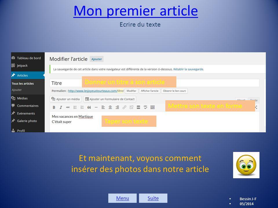 Mon premier article Cliquer sur Articles puis Ajouter Bessin J-F 05/2014 MenuSuite
