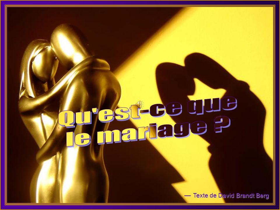 Être marié, c'est se respecter.C'est avoir foi l'un dans l'autre.