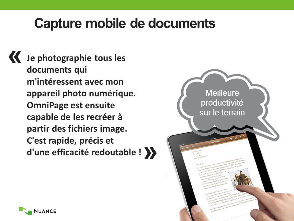 Capture mobile de documents Je photographie tous les documents qui m intéressent avec mon appareil photo numérique.