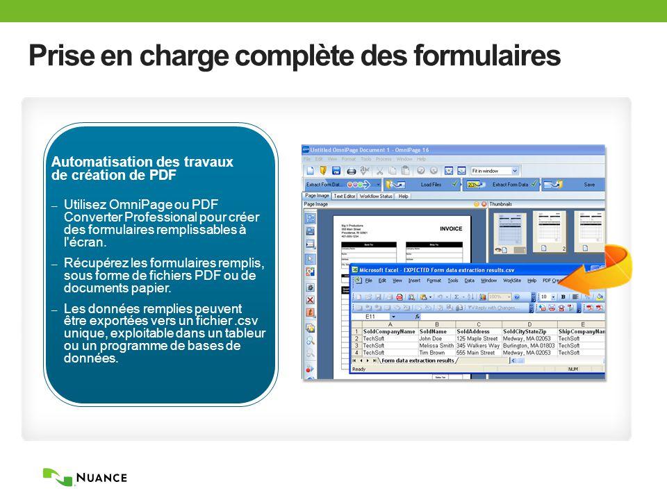 Prise en charge complète des formulaires Automatisation des travaux de création de PDF – Utilisez OmniPage ou PDF Converter Professional pour créer des formulaires remplissables à l écran.