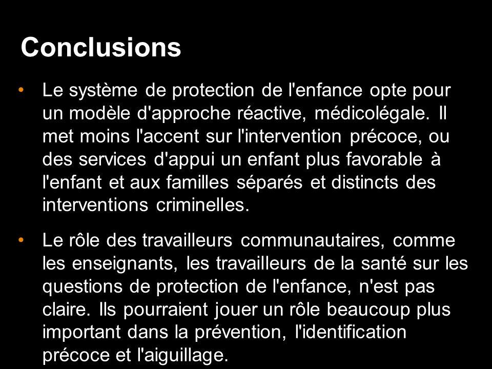 Le système de protection de l enfance opte pour un modèle d approche réactive, médicolégale.