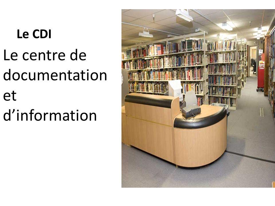Le CDI Le centre de documentation et d'information