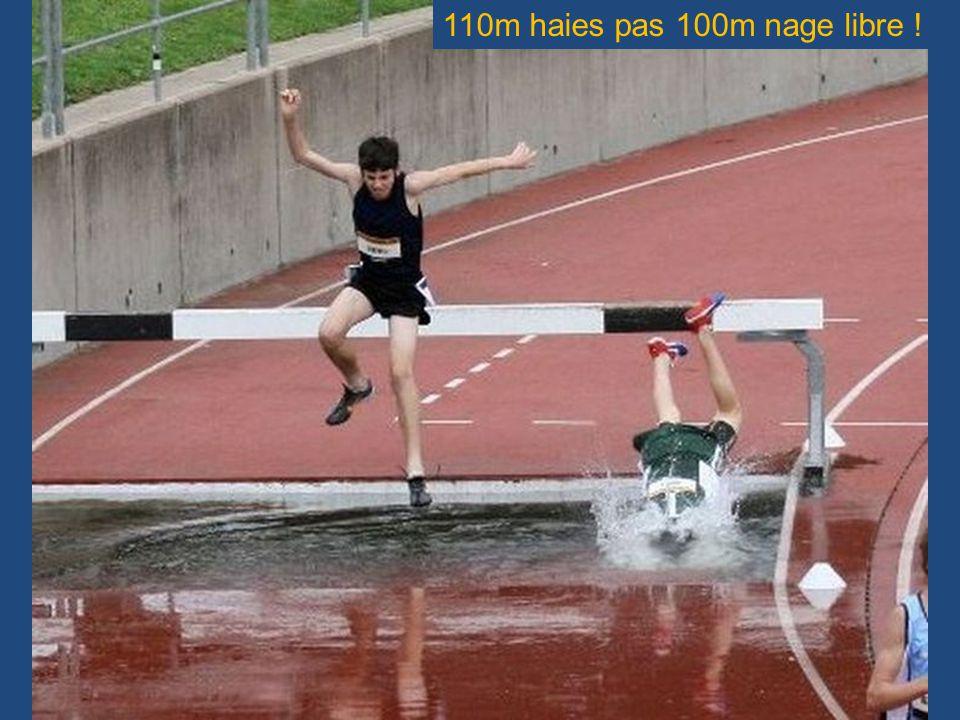 110m haies pas 100m nage libre !