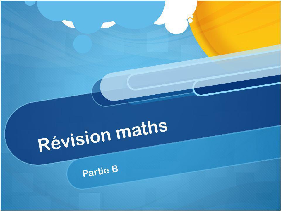 Révision maths Partie B
