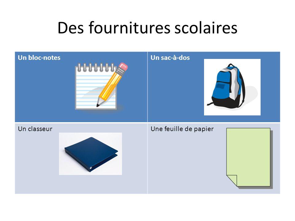 Des fournitures scolaires Un bloc-notesUn sac-à-dos Un classeurUne feuille de papier