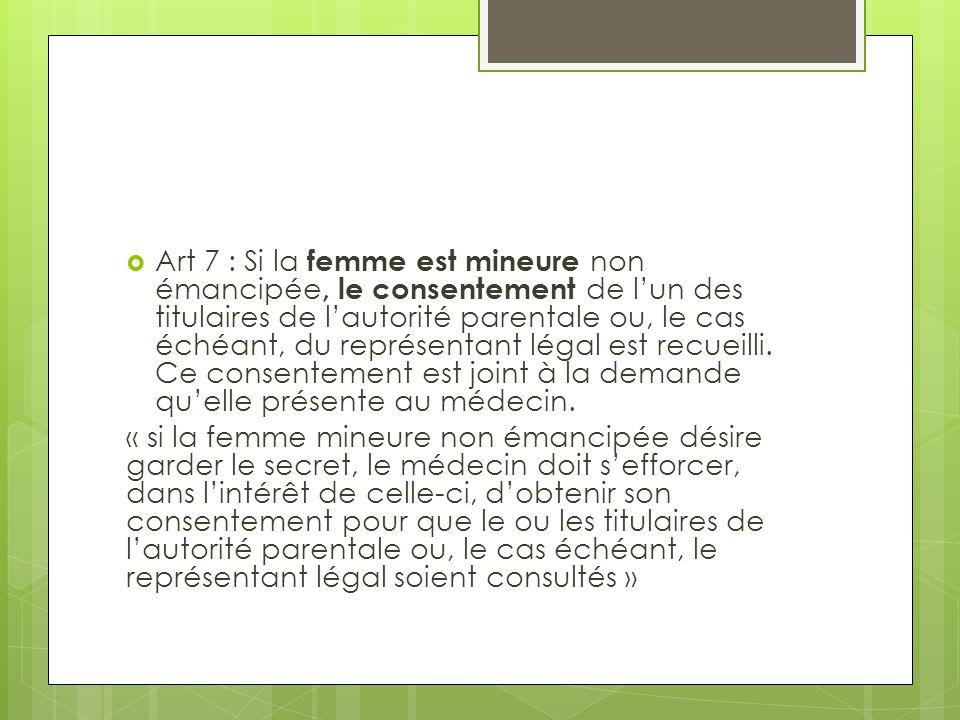 Art 7 : Si la femme est mineure non émancipée, le consentement de l'un des titulaires de l'autorité parentale ou, le cas échéant, du représentant lé