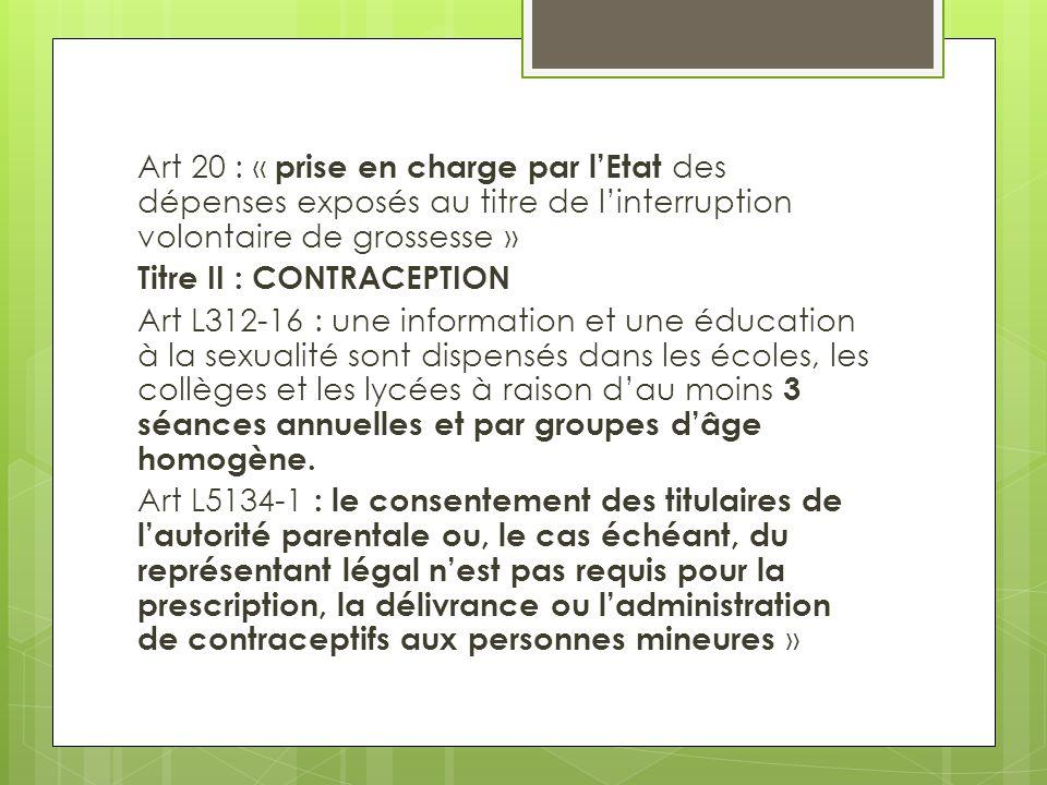 Art 20 : « prise en charge par l'Etat des dépenses exposés au titre de l'interruption volontaire de grossesse » Titre II : CONTRACEPTION Art L312-16 :