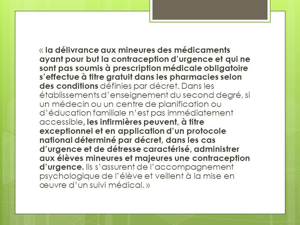 « la délivrance aux mineures des médicaments ayant pour but la contraception d'urgence et qui ne sont pas soumis à prescription médicale obligatoire s